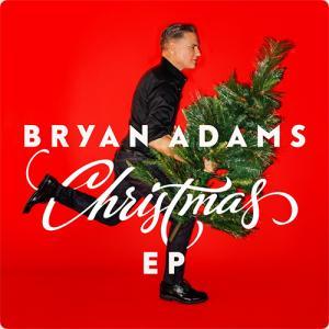 Bryan Adams:Christmas EP ~ロックンロールとクリスマスの融合~