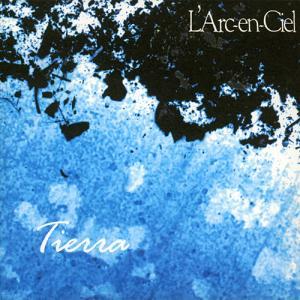 L'Arc〜en〜Ciel:Tierra ~大地と空は変わらず見守ってくれる~