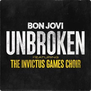 Bon Jovi:Unbroken (feat. The Invictus Games Choir) ~今に聞く新しい形~