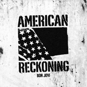 Bon Jovi:American Reckoning ~みんなで「0」に戻る選択をしてみようよ~