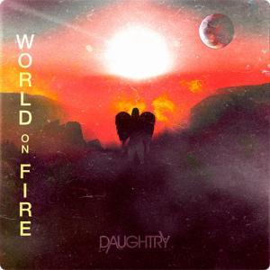 Daughtry:World On Fire ~この状況に天使さえも涙する~