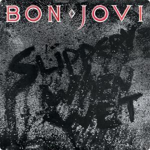 Bon Jovi:Slippery When Wet ~キュンとする音を聞かせてあげる~