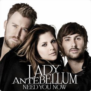Lady Antebellum:Need You Now ~あなたがいるから私でいられる~
