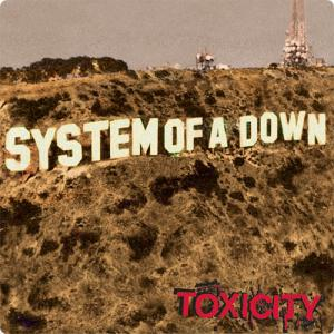 System of a Down:Toxicity ~この毒から逃れることは不可能~