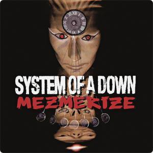 System of a Down:Mezmerize ~あなたは操られていないか? ~