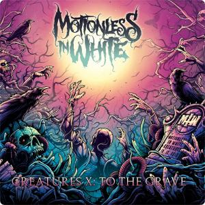 Motionless In White:Creatures X: To The Grave ~今度は俺がする側に~