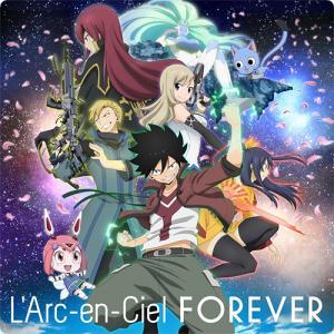 L'Arc〜en〜Ciel:FOREVER (Anime Edit) ~横に並んで描く世界~