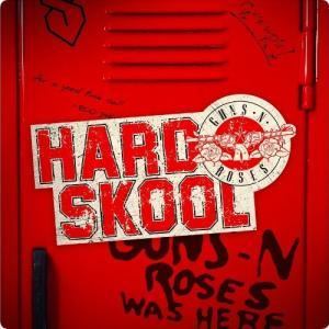 Guns N' Roses:Hard Skool ~今は大変でも後になれば些細なこと~