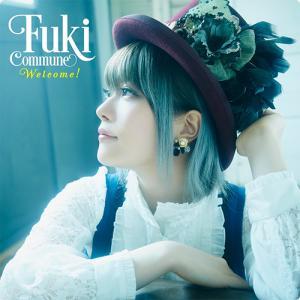 Fuki Commune:Welcome!  ~広がっていく新しい世界~