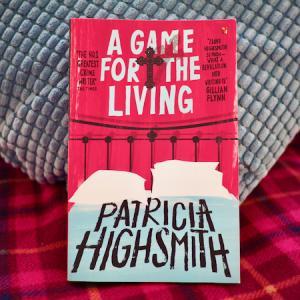 生きる者たちの攻略法のないゲーム A Game for the Living (Patricia Highsmith)