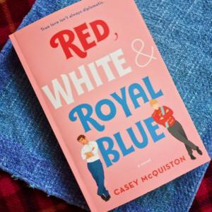Red, White & Royal Blue (Casey McQuiston)