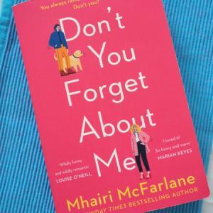 ロマンティックなだけじゃない #MeToo 時代のラブコメディ Don't You Forget About Me (Mhairi McFarlane)
