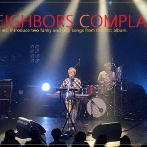 「NEIGHBORS COMPLAIN ネイバーズ・コンプレイン」