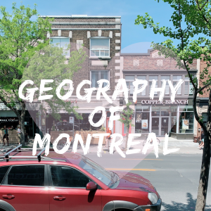 〔モントリオール生活〕モントリオールの地理について