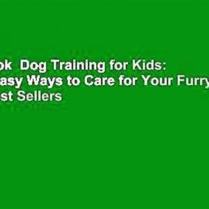 【犬猫動物動画まとめ】Full E-book  Dog Training for Kids: Fun and Easy Ways to Care for Your Furry Friend  Best Sellers