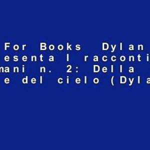 【犬猫動物動画まとめ】About For Books  Dylan Dog presenta I racconti di domani n. 2: Della morte e del cielo (Dylan Dog