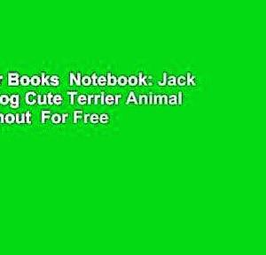【犬猫動物動画まとめ】About For Books  Notebook: Jack Russell Dog Cute Terrier Animal Canine Snout  For Free