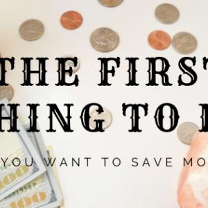 「お金がない」を卒業!節約したいと思ったらまず最初にやるべきこと