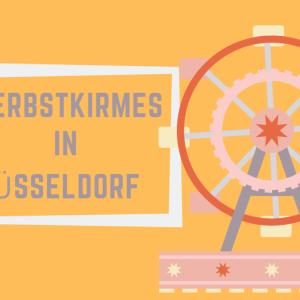 【秋のキルメス】2019年10月デュッセルドルフにHerbstkirmesが新たに登場