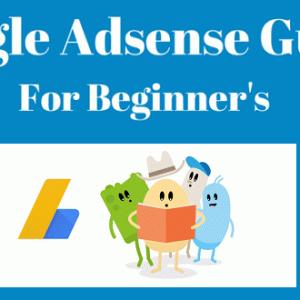 AdSense For Beginners : A HelpFull Adsense Guide For Beginners