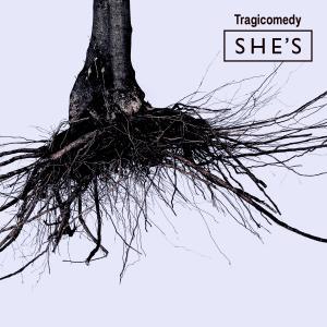 やっと聴けた。SHE'S 4th Album『Tragicomedy』