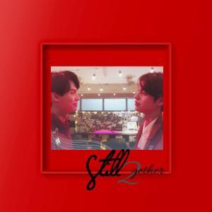 Still 2gether EP3②