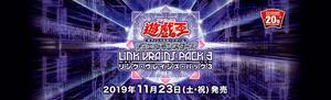 LINK VRAINS PACK 3動画公開&予約受付中