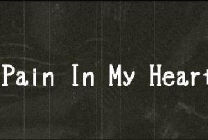 前回の記事の続きで~す Pain In My Heart