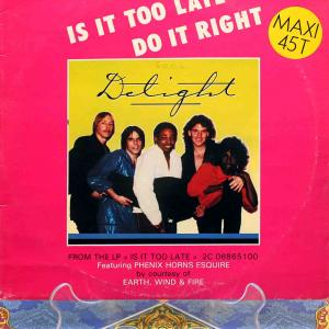 Delight / Is It Too Late (Fra 12`Special Disco Vesion) 83