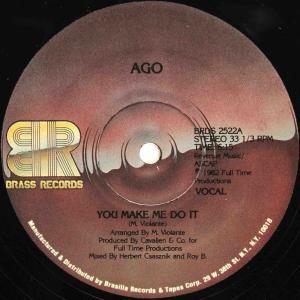 AGO / You Make Me Do (US 12`Special Long Version) 82