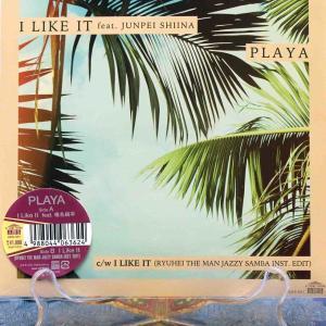 PLAYA / I Like It feat. 椎名純平 (Japan 7inch) 2021