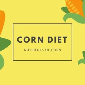 ミネラルが白米の8倍!?栄養満点のトウモロコシをダイエットに取り入れる方法