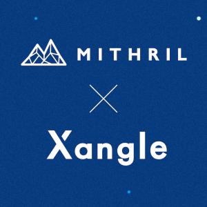 Mithril、Xangleと協業&情報公示を始める!