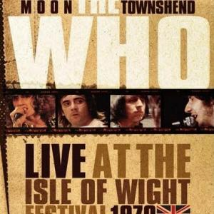 THE WHO : LIVE AT THE ISLE OF WIGHT  FESTIVAL 1970