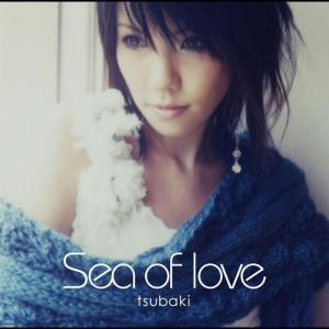 Sea of Love ―Tsubaki