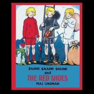 【母親のために頑張る兄弟】『Snipp, Snapp, Snurr and The Red Shoes』の紹介【英語で読む絵本】