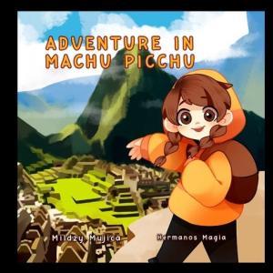 【マチュピチュ遺跡での少女の冒険】『Adventure in Machu Picchu』の紹介【英語で読む絵本】