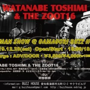 WATANABE TOSHIMI & THE ZOOT16   /  ONE MAN SHOW@GAMAGORI BUZZ HOUSE