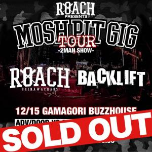 ROACH presents 【MOSH PIT GIG TOUR】SOLID OUT致しました