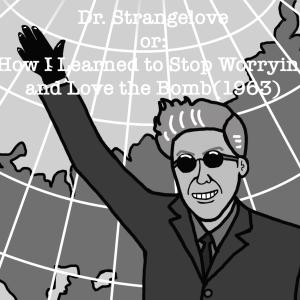 映画『博士の異常な愛情』どこかのバカが、核戦争を始める日!