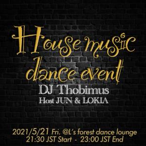 ハウスミュージック☆ダンスナイト DJ Thobi 2021/5/21
