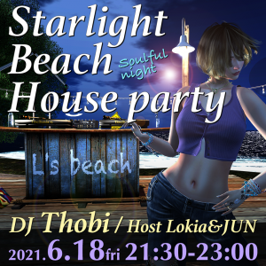 6/18 21:30〜 Starlight Beach ☆ House Party♪ DJ Thobi