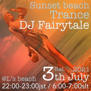 サンセットビーチ★トランス♪ DJ Fairytale 2021/7/3@L's forest