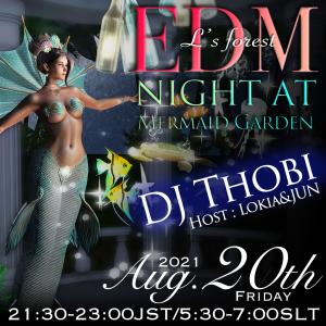 8/20(金)21時半よりDJ Thobiをお招きして 夏を楽しもう!EDM Night at マーメイドガーデンを開催します!
