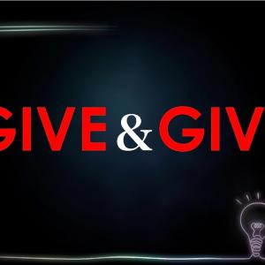 GIVE & GIVE!