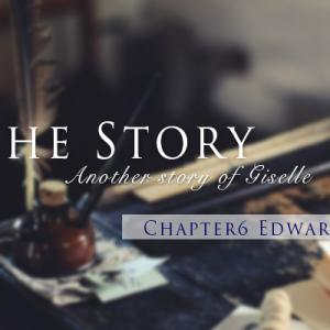 6章 Edward 8 -メッセージ-