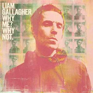 『Why Me? Why Not』 Liam Gallagher