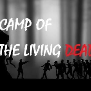 キャンプのゾンビ対策 ーCAMP OF THE LIVING DEADー