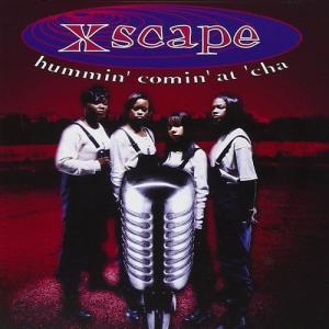Xscape『Hummin' Comin' At 'Cha』