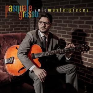 【Jazz Guitar】Solo Masterpieces / Pasquale Grasso (2020)